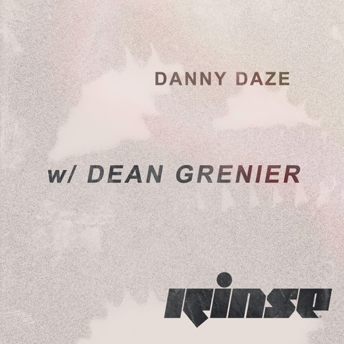 Danny Daze - Rinse FM w/ Dean Grenier (Omnidisc Takeover)
