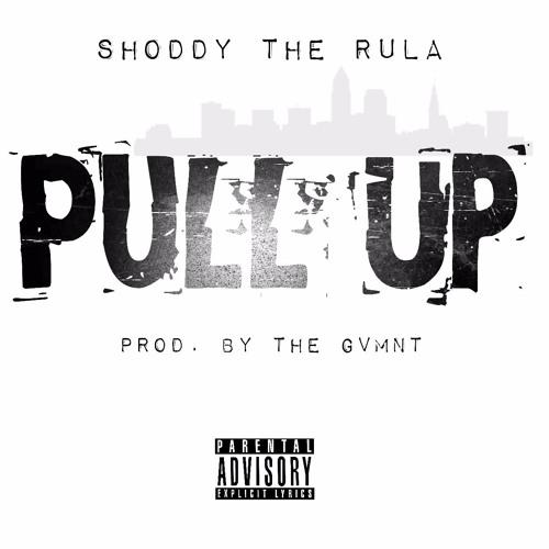 Shoddy- Pull Up (mastered)