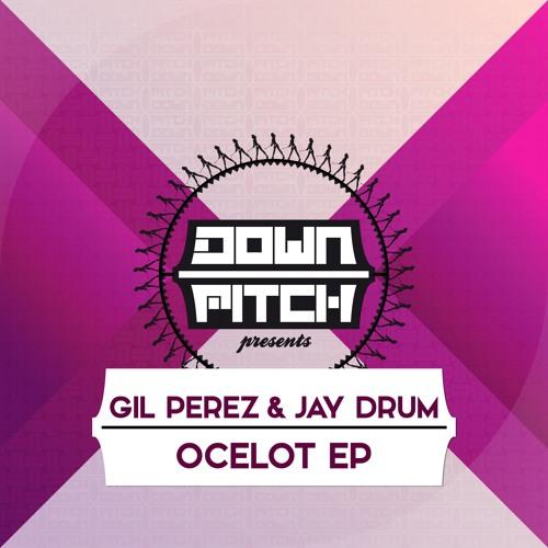 Gil Perez & Jay Drum - Ocelot EP