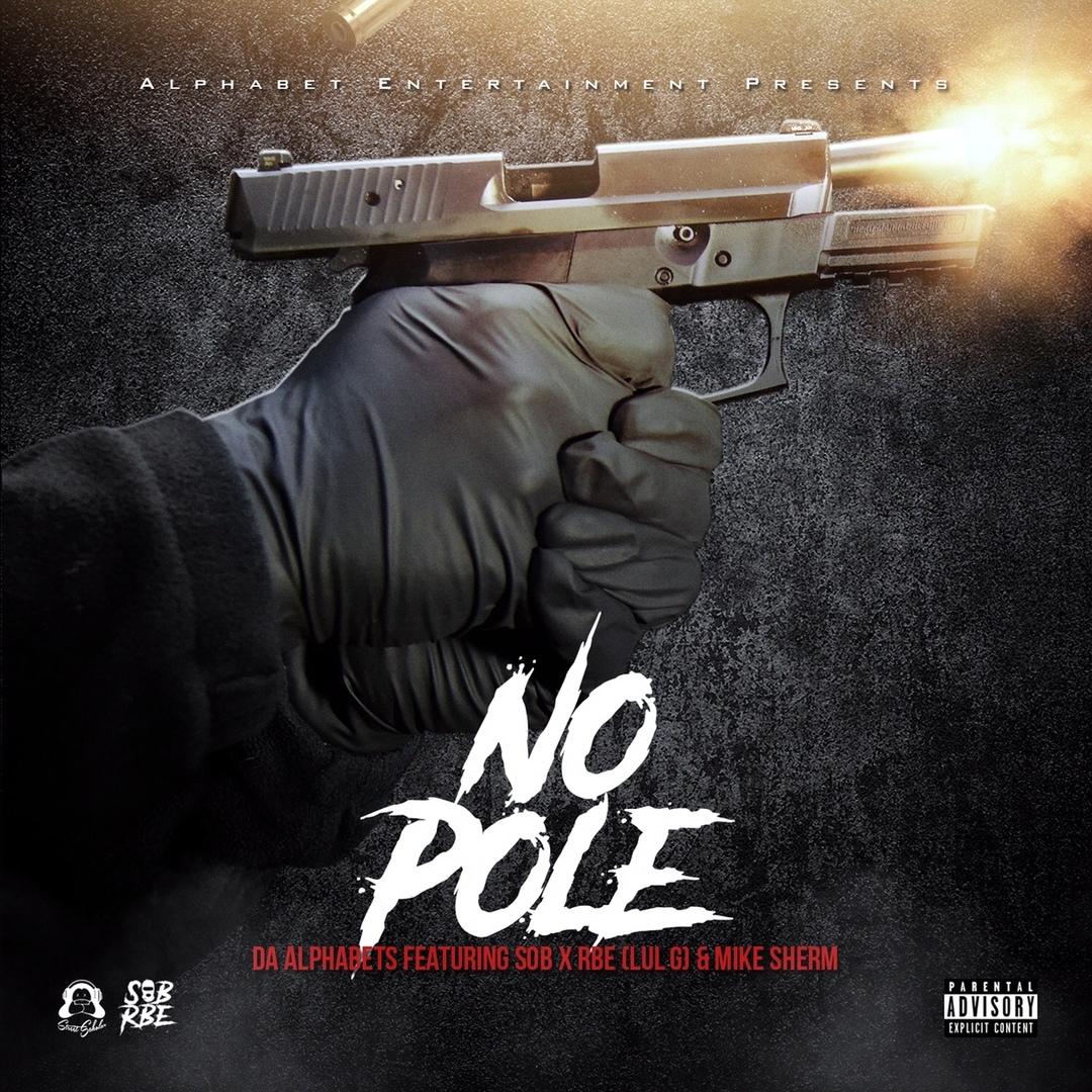 Da Alphabets ft. SOB x RBE (Lul G) & Mike Sherm - No Pole (Prod. Jay P Bangz) [Thizzler.com Exclusiv