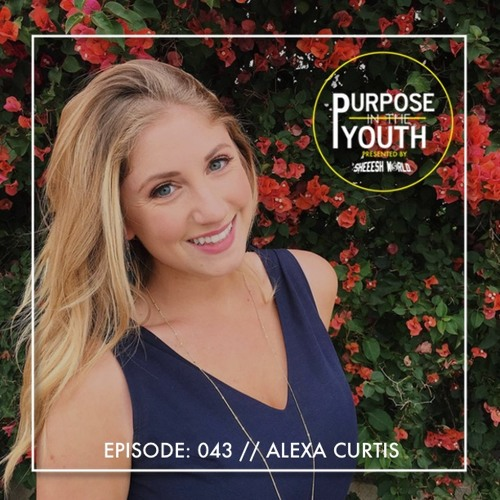 Episode 43 - Alexa Curtis: Confidence Comes With Age As You Grow Into Yourself