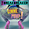 The BreakBreaker - Gimme Pump!