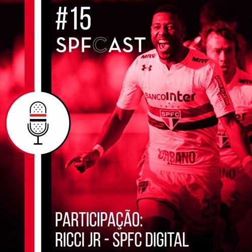 SPFCast #15 - Reforços, reforços e mais reforços...