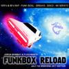 Jorun Bombay Presents : Funkbox Reload - July Weekend 2017 mp3