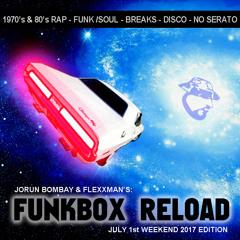 Jorun Bombay Presents : Funkbox Reload - July Weekend 2017