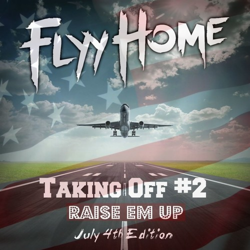 Taking Off #2: Raise 'Em Up (July 4th Party Mix)