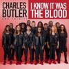 Charles Butler and Trinity\I Know It Was The Blood
