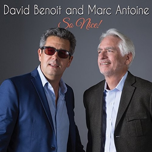 David Benoit and Marc Antoine : So Nice!