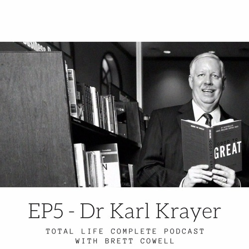 """EP5 - Dr Karl Krayer """"Your only job security is your ability to learn"""""""