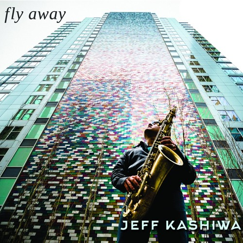 Jeff Kashiwa : Fly Away