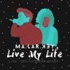 Malarkey - Live My Life (feat. Louis Slater & Dan Fresher).mp3