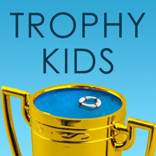Millennials Are the Worst - Trophy Kids Podcast - Episode 01