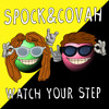 Spock x Covah - Watch Your Step