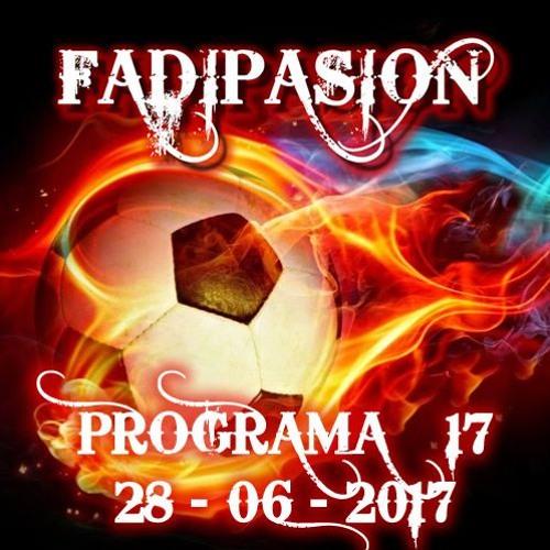 Programa Nº 17 - 2017 - Fadipasion Radio