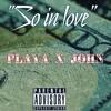 So In Love Feat John Jay (prod. by CashMoneyAp)