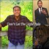 Don't Let The Light Fade - DeiVonte (Feat. Andrew Profit & Trayvon Washington)