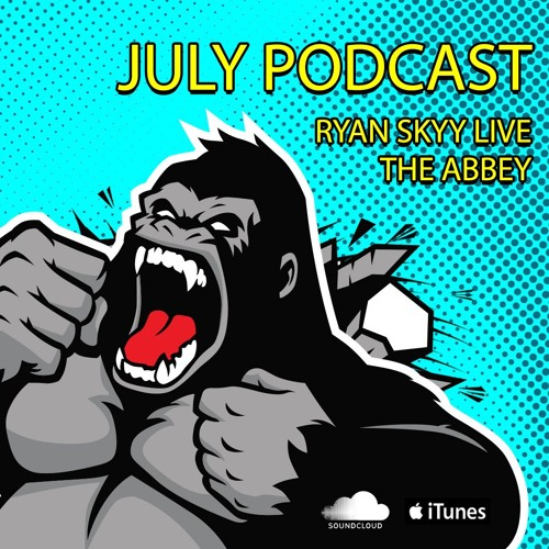 July Podcast: LIVE at The Abbey (Club Vibes)