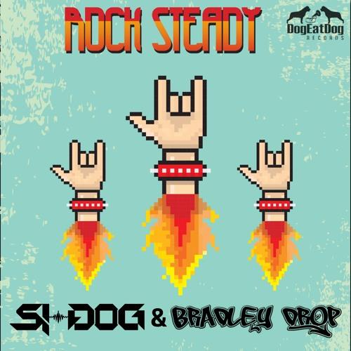 Si-Dog & Bradley Drop - Rock Steady (FREE DOWNLOAD) by DogEatDog