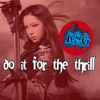 Do It For The Thrill