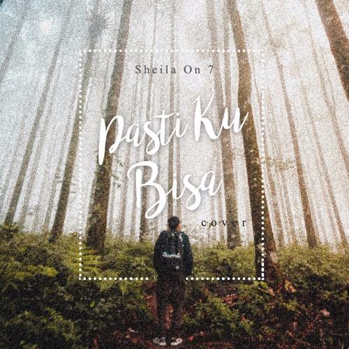 Sheila On 7 - Pasti Ku Bisa (cover)