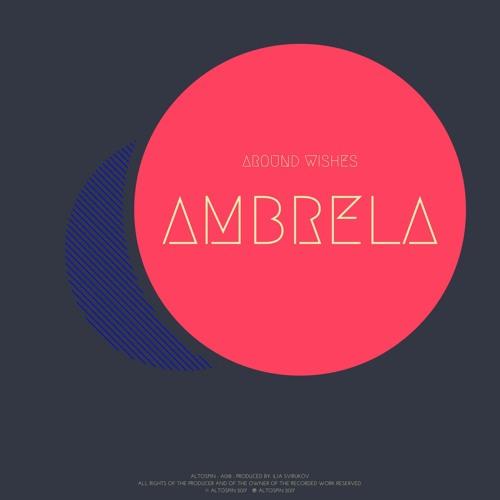 NEW: Ambrela - Around Wishes [Neo Trance | Melodic Techno]