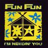 Fun Fun - I'm Needin' You (Club Mix)