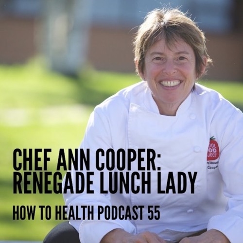 Chef Ann Cooper: Renegade Lunch Lady