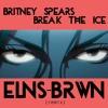 Britney Spears - Break The Ice (ELNSBRWN REMIX) mp3