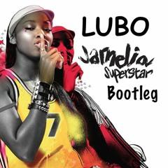 LUBO - Jamelia - Superstar Bootleg [FREE DOWNLOAD]