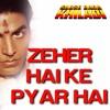 Zahar Hai Ke Pyar Hai Tera Chumma dj stepso mix song