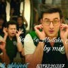 Galti_Se_Mistake Jagga Jasoos mix by[dj abhijeet katni]8319320387.mp3