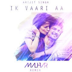 Ik Vaari Aa (Malhar Remix)