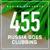 Bobina - Russia Goes Clubbing 455 2017-07-01 Artwork