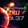 Rising Power 2K17 Vol. 37