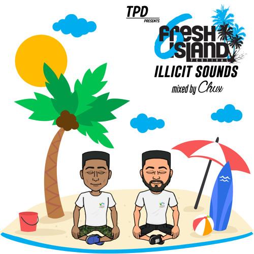 TPD Presents: Illicit Sounds | Fresh Island Edition