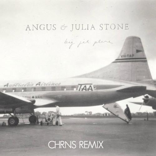 Angus and Julia Stone - Big Jet Plane (CHRNS Remix)* FREE DOWNLOAD