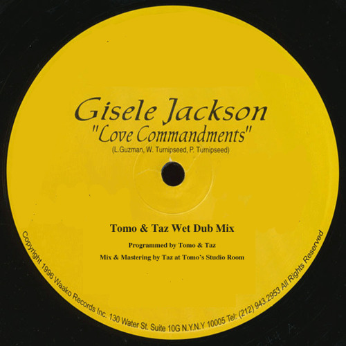 Gisele Jackson - Love Commandments (Tomo & Taz Wet Dub Mix) *downloadable*