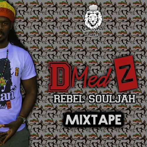 D-Medz - Rebel Souljah MIXTAPE (by Conscious Soldiers)