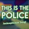 Jacksepticeye Song   THIS IS THE POLICE!   Song By Endigo