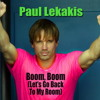 Paul Lekakis - Boom, Boom (Let's Go Back To My Room) (Electro House Remix)