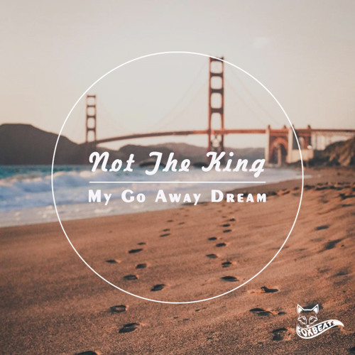 Not The King - My Go Away Dream - Royalty Free Vlog Music [BUY=FREE]