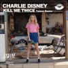 Charlie Disney - Kill Me Twice (Talano Official Radio Edit) [MOUSE-P]