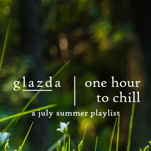 one hour to chill 2 - a july summer playlist