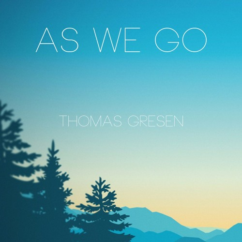 Thomas Gresen - As We Go [Buy = Free DL]