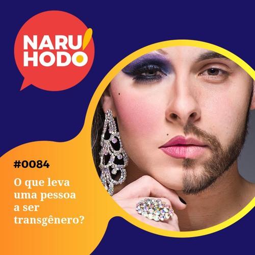 Naruhodo #84 - O que leva uma pessoa a ser transgênero?