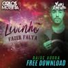MC Livinho - Fazer Falta (Yuri Lorenzo & Carlos Moreira Remix) FREE DL