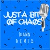 Diamn - Just A Bit Of Chaos | FREE DOWNLOAD