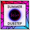 Summer Dubstep Mix (Mixed By Solux)