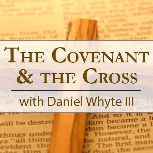 Just Looking for a Home, Part 11 (The Covenant & the Cross #92)