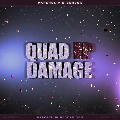 Paperclip x Dereck - Quad Damage (Original Mix)
